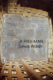A Free Man. Lewis Warsh