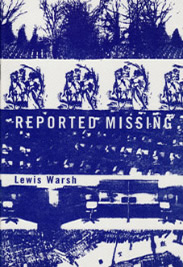 Reported Missing. Lewis Warsh